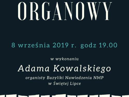 Koncert organowy w wykonaniu organisty z Bazyliki w Świętej Lipce